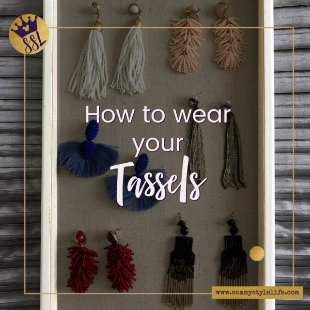 Tassel Earrings – how to wear them!